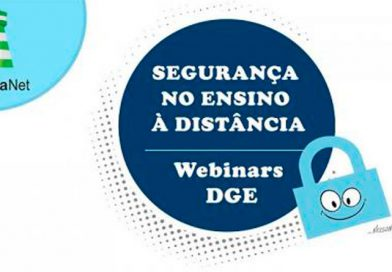 Webinars DGE – Segurança no Ensino a Distância